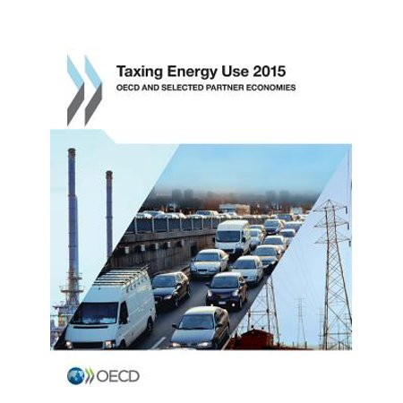 Taxing Energy Use 2015  Oecd And Selected Partner Economies