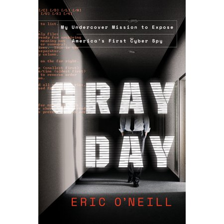 - Gray Day : My Undercover Mission to Expose America's First Cyber Spy