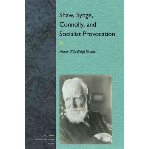 Shaw, Synge, Connolly, and Socialist Provocation