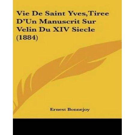 Vie de Saint Yves, Tiree D'Un Manuscrit Sur Velin Du XIV Siecle (1884) - image 1 de 1