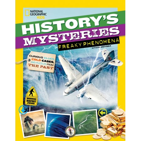 History's Mysteries: Freaky Phenomena : Curious Clues, Cold Cases, and Puzzles From the Past (Clue Puzzles)