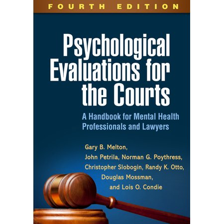 Psychological Evaluations for the Courts, Fourth Edition : A Handbook for Mental Health Professionals and (Icd 10 Code For Mental Health Evaluation)