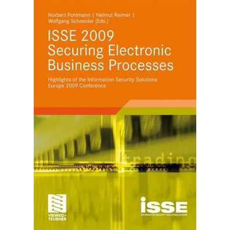 ISSE 2009 Securing Electronic Business Processes : Highlights of the Information Security Solutions Europe 2009