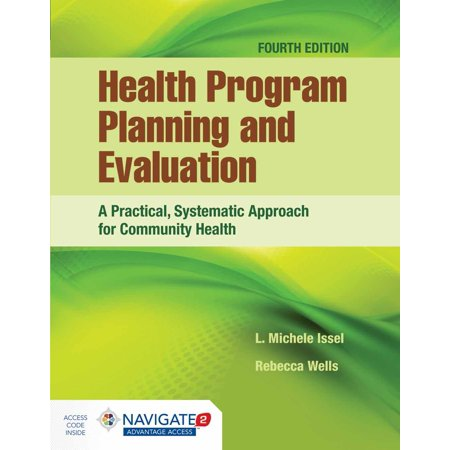 Health Program Planning and Evaluation: A Practical, Systematic Approach for Community Health (At The Community Education Program Sandra Learns)