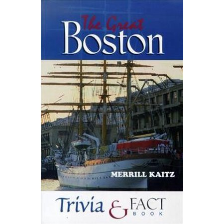 The Great Boston Trivia & Fact Book (Northeast Fact)