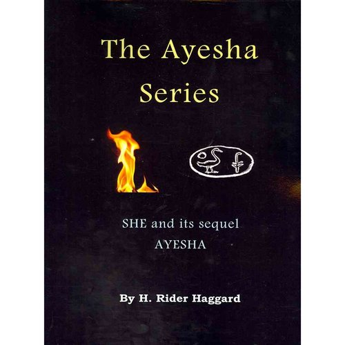 The Ayesha Series: She and Its Sequel Ayesha (the Return of She)