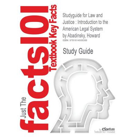 Studyguide for Law and Justice : Introduction to the American Legal System by Abadinsky, Howard, ISBN
