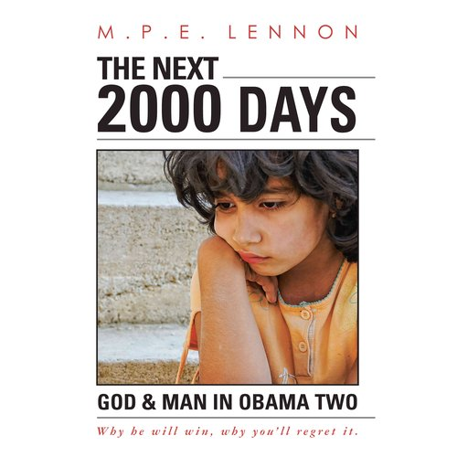 The Next 2000 Days: God & Man in Obama Two