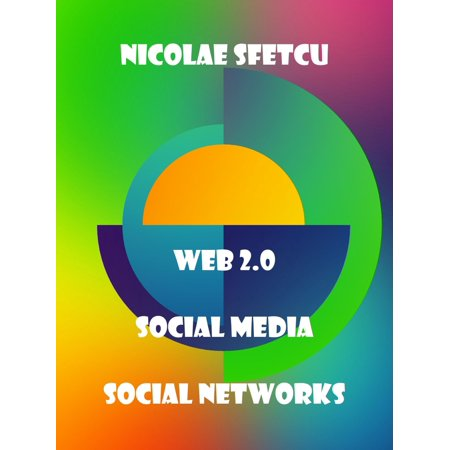 Web 2.0 / Social Media / Social Networks - eBook (Difference Between Web 2-0 And Social Media)