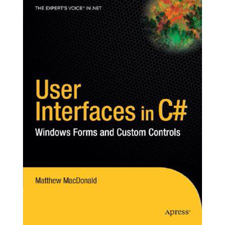 User Interfaces in C# : Windows Forms and Custom