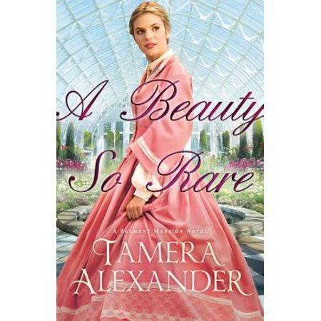 A Beauty So Rare (A Belmont Mansion Novel Book #2) - (Beauties Red Mansion)