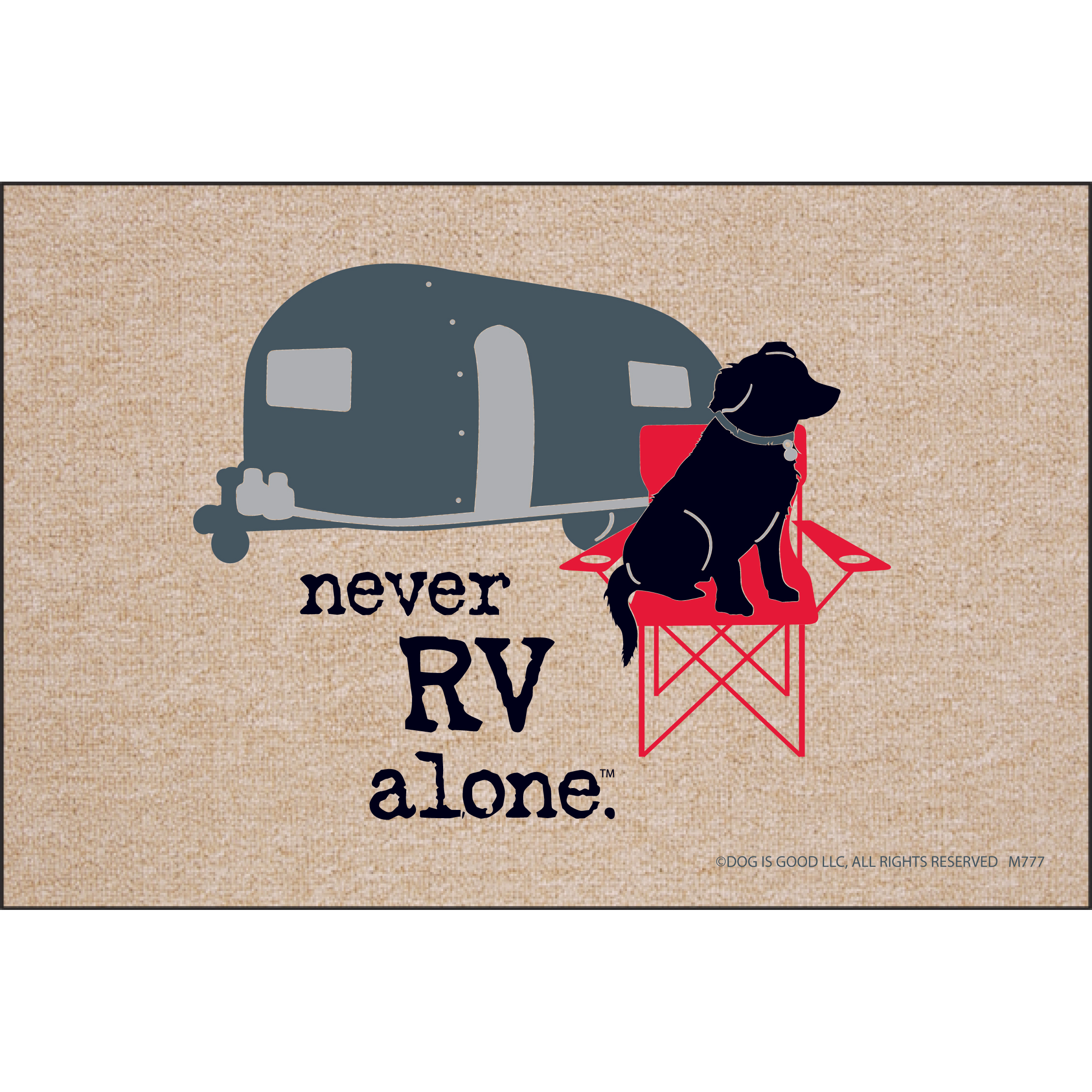 High Cotton Front Door Welcome Mats - Never RV Alone Dog