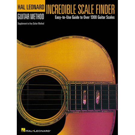 Incredible Scale Finder : A Guide to Over 1,300 Guitar Scales 9 X 12 Ed. Hal Leonard Guitar Method Supplement Hal Leonard Master Scale