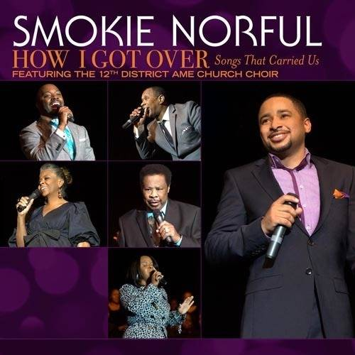 Smokie Norful Presents How I Got Over...Songs That Carried Us