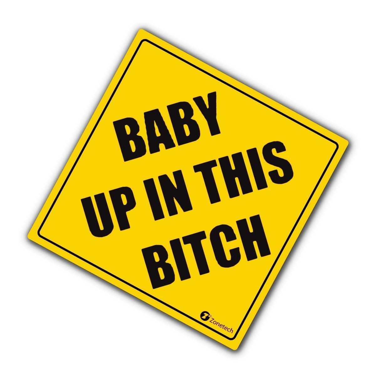 "Zone Tech ""Baby Up On This Bitch"" Vehicle Safety Sticker - Premium Quality Convenient Reflective ""Baby Up On This Bitch"" Vehicle Safety Funny Sign Sticker"