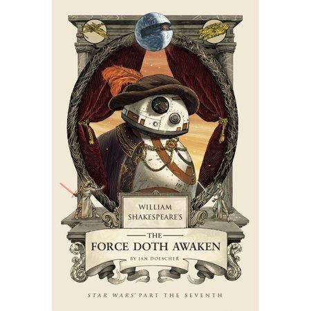 William Shakespeare's The Force Doth Awaken : Star Wars Part the