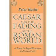 Caesar and the Fading of the Roman World - eBook