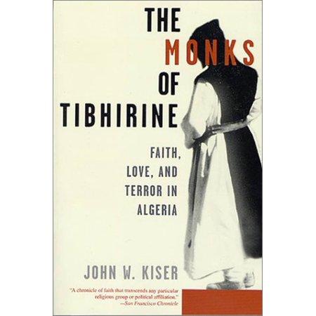 The Monks of Tibhirine : Faith, Love, and Terror in Algeria