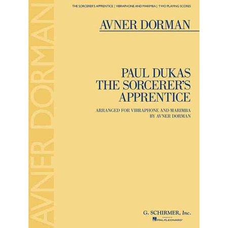 Paul Dukas: The Sorcerers Apprentice: Arranged for Vibraphone and Marimba: Two Playing Scores by