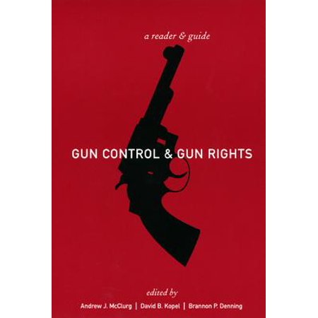 Gun Control and Gun Rights : A Reader and Guide