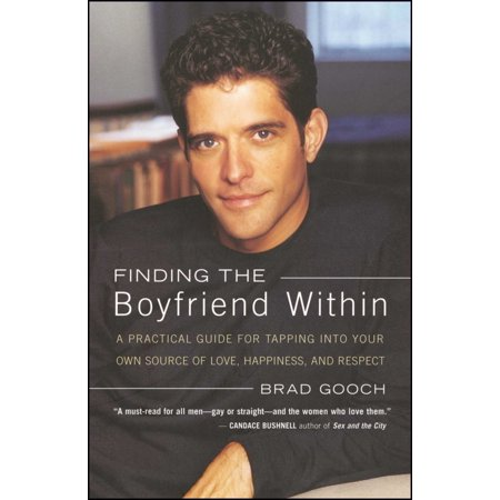 Finding the Boyfriend Within : A Practical Guide for Tapping into your own Scource of Love, Happiness, and