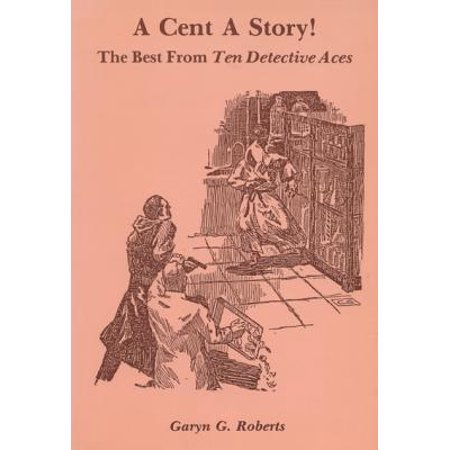 Cent a Story! : The Best from Ten Detective Aces