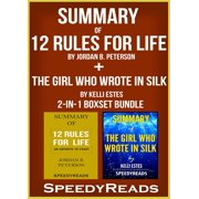 Summary of 12 Rules for Life: An Antidote to Chaos by Jordan B. Peterson + Summary of The Girl Who Wrote in Silk by Kelli Estes 2-in-1 Boxset Bundle - eBook