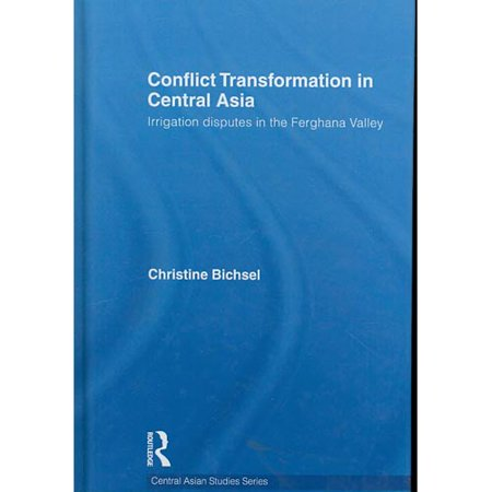 Conflict Transformation In Central Asia  Irrigation Disputes In The Ferghana Valley