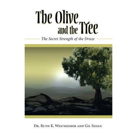 The Olive and the Tree : The Secret Strength of the
