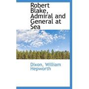 Robert Blake, Admiral and General at Sea