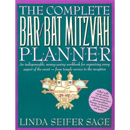 The Complete Bar Bat Mitzvah Planner  An Indispendable  Money   Saving Workbook For Organizing Every Aspect Of The Event   From Temple Services To Rec