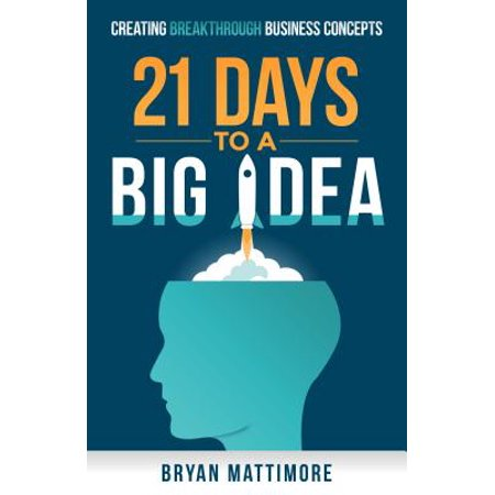 21 Days to a Big Idea! : Creating Breakthrough Business Concepts - 12 Days Of Halloween Ideas