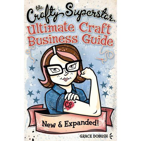Crafty Guide (The Crafty Superstar Ultimate Craft Business Guide: An Unconventional Workbook for Managing Your Creative Business)