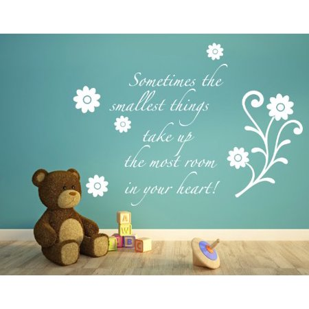 Sometimes the Smallest Things Take Up the Most Room In Your Heart Wall Decal - wall decal, sticker, floral quotes and sayings - 1426 - White, 47in x 33in