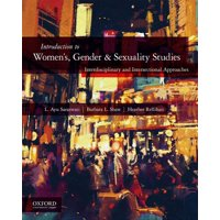 Introduction to Women's, Gender, and Sexuality Studies: Interdisciplinary and Intersectional Approaches (Paperback)