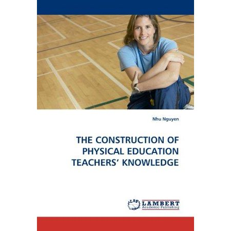 The Construction of Physical Education Teachers' Knowledge - image 1 of 1