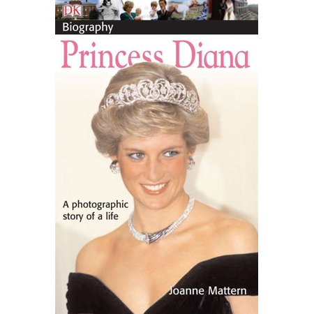 DK Biography: Princess Diana : A Photographic Story of a