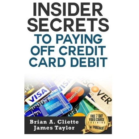 Insider Secrets To Paying Off Credit Card Debit