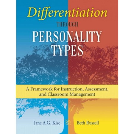 Differentiation through Personality Types : A Framework for Instruction, Assessment, and Classroom