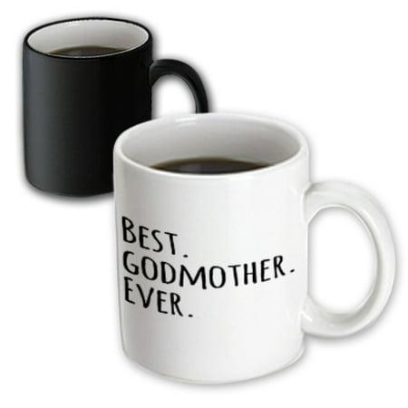 3dRose Best Godmother Ever - Gifts for God mothers or Godmoms - god mom - godparents - black text, Magic Transforming Mug, (Best God Moms)