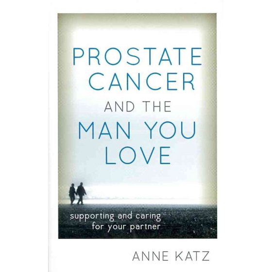 Prostate Cancer And The Man You Love Supporting And Caring For