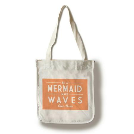 - Outer Banks, North Carolina - Be a Mermaid, Make Waves - Simply Said - Lantern Press Artwork (100% Cotton Tote Bag - Reusable)