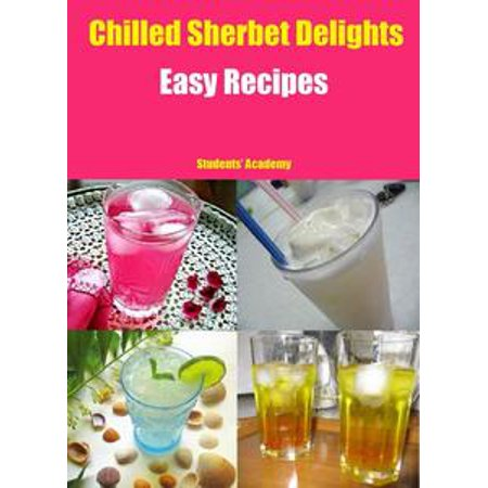 Chilled Sherbet Delights-Easy Recipes - eBook - Lime Sherbet Recipe