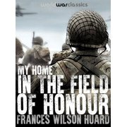 My Home In The Field Of Honour - eBook