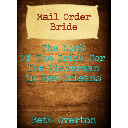 Mail Order Bride: The Luck Of The Irish For The Fisherman In New Orleans - (New Orleans Mall)