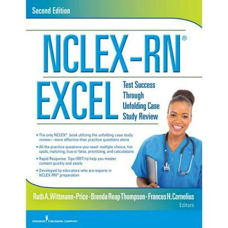 Nclex-Rn(r) Excel, Second Edition : Test Success Through Unfolding Case Study