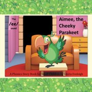 Aimee the Cheeky Parakeet - eBook