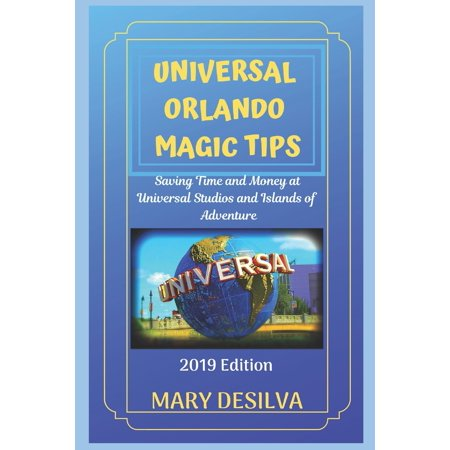 Universal Orlando Magic Tips 2019 : Saving Time and Money at Universal Studios and Islands of (Best App For Universal Studios Orlando)