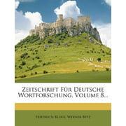 Zeitschrift Fur Deutsche Wortforschung, Volume 8...
