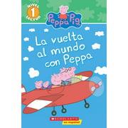 Scholastic Reader: Level 1: La Vuelta al Mundo Con Peppa (Paperback)
